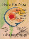Here For Now (eBook): Living Well With Cancer Through Mindfulness