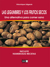Las legumbres y los frutos secos. Una alternativa para comer sano (eBook)