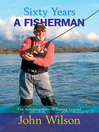 Sixty Years a Fisherman (eBook): The Autobiography of John Wilson