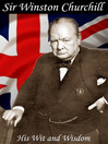 Sir Winston Churchill (eBook): His Wit and Wisdom