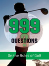 999 Questions on the Rules of Golf (eBook)