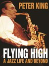 Flying High (eBook): A Jazz Life and Beyond
