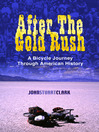 After the Gold Rush (eBook): A Bicycle Journey Through American History
