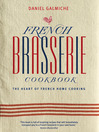 French Brasserie Cookbook (eBook): The Heart of French Home Cooking