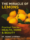 The Miracle of Lemons (eBook): Practical Tips for Health, Home and Beauty