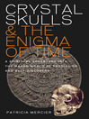 Crystal Skulls and the Enigma of Time (eBook): A Spiritual Adventure into the Mayan World of Prediction and Self Discovery