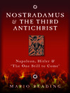 Nostradamus and the Third Antichrist (eBook): Napoleon, Hitler and the One Still to Come