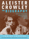 Aleister Crowley: The Biography (eBook): Spiritual Revolutionary, Romantic Explorer, Occult Master and Spy