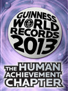 THE HUMAN ACHIEVEMENT CHAPTER (eBook): GUINNESS WORLD RECORDS 2013