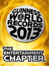 THE ENTERTAINMENT CHAPTER (eBook): GUINNESS WORLD RECORDS 2013