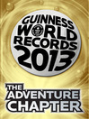THE ADVENTURE CHAPTER (eBook): GUINNESS WORLD RECORDS 2013