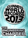 THE ENGINEERING CHAPTER (eBook): GUINNESS WORLD RECORDS 2013