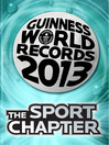 THE SPORT CHAPTER (eBook): GUINNESS WORLD RECORDS 2013