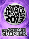 THE SCIENCE CHAPTER (eBook): GUINNESS WORLD RECORDS 2013