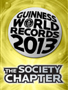 THE SOCIETY CHAPTER (eBook): GUINNESS WORLD RECORDS 2013