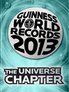THE UNIVERSE CHAPTER (eBook): GUINNESS WORLD RECORDS 2013