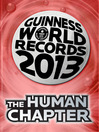THE HUMAN CHAPTER (eBook): GUINNESS WORLD RECORDS 2013