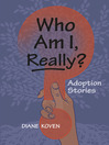 Who Am I, Really? (eBook): Adoption Stories
