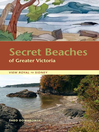 Secret Beaches of Greater Victoria (eBook): View Royal to Sidney