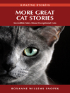 More Great Cat Stories (eBook): Incredible Tales About Exceptional Cats
