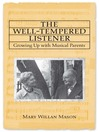 The Well-tempered Listener (eBook): growing up with musical parents
