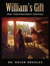 William's Gift (eBook): One Veterinarian's Journey