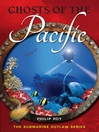 Ghosts of the Pacific (eBook): Submarine Outlaw Series, Book 4