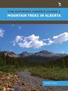 Mountain Treks in Alberta (eBook): The Aspiring Hiker's Guide Series, Book 1