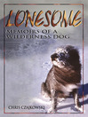Lonesome (eBook): Memoirs of a Wilderness Dog