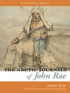 The Arctic Journals Of John Rae (eBook)