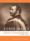 John Rae's Arctic Correspondence, 1844-1855 (eBook)