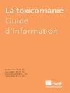 La toxicomanie (eBook): Guide d'information