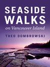 Seaside Walks on Vancouver Island (eBook)