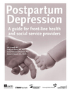 Postpartum Depression (eBook): A Guide for Front-Line Health and Social Service Providers