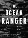 The Ocean Ranger (eBook): Remaking the Promise of Oil