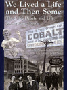 We Lived A Life And Then Some (eBook): The Life, Death, and Life of A Mining Town