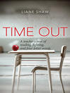 Time Out (eBook): A Teacher's Year of Reading, Fighting, and Four-Letter Words