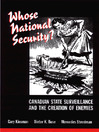 Whose National Security? (eBook): Canadian State Surveillance and the Creation of Enemies