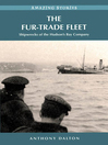 The Fur-Trade Fleet (eBook): Shipwrecks of the Hudson's Bay Company