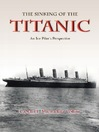 The Sinking of The Titanic (eBook): An Ice-Pilots Perspective