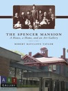 The Spencer Mansion (eBook): A House, a Home, and an Art Gallery