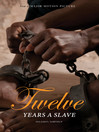 12 Years a Slave: Now a Major Movie (eBook): Narrative of Solomon Northup