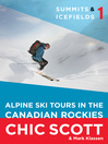 Alpine Ski Tours in the Canadian Rockies (eBook): Summits & Icefields Series, Book 1