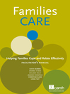 Families CARE (eBook): Helping Families Cope and Relate Effectively Facilitator's Manual