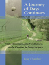 A Journey of Days Continues (eBook): Mud, Mountains, and Mindfulness on the Camino de Saint-Jacques