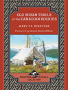Old Indian Trails of the Canadian Rockies (eBook)