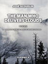 The Man Who Delivers Clouds (eBook)