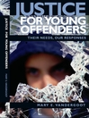 Justice for Young Offenders (eBook): Their Needs, Our Responses