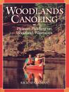 Woodlands Canoeing (eBook): Pleasure Paddling on Woodland Waterways