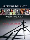 Seeking Balance (eBook): Conversations with BC Women in Politics
